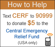 How to Help:  Text CERF to 90999 to donate $5 to the Central Emergency Relief Fund (USA only).