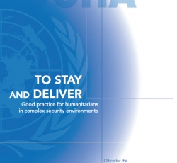 To Stay and Deliver - Good practice for humanitarians in complex security environments